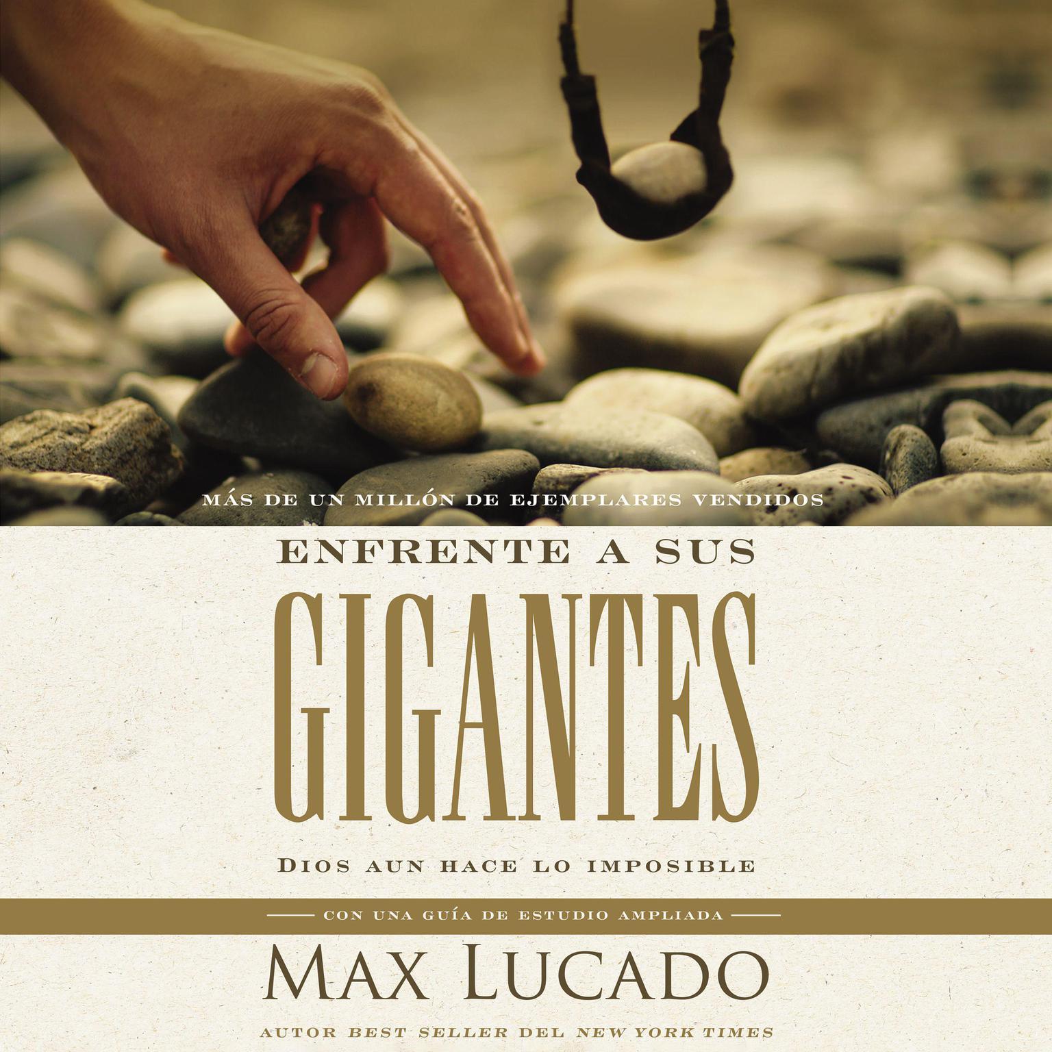 Enfrente a sus gigantes: Dios aún hace lo imposible Audiobook, by Max Lucado