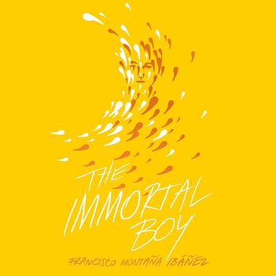 The Immortal Boy Audiobook, by Francisco Montaña Ibáñez
