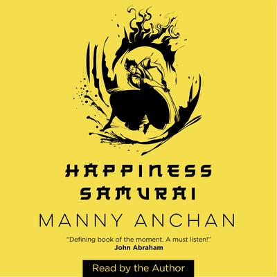 Happiness Samurai Audiobook, by Manny Anchan