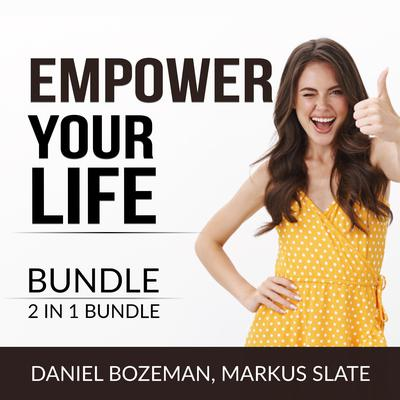 Empower Your Life Bundle, 2 IN 1 Bundle:: Always Looking Up and Keep Moving  Audiobook, by Daniel Bozeman