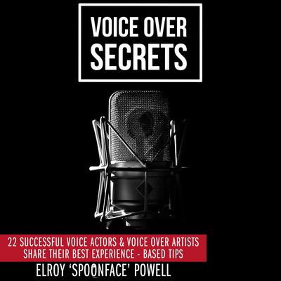 Voice Over Secrets Audiobook, by Elroy Spoonface Powell