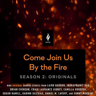 Come Join Us By The Fire Season 2, Originals: 9 Short Horror Tales from Nightfire - Audiobook, by various authors