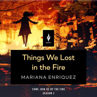 Things We Lost In The Fire: A Short Horror Story Audiobook, by