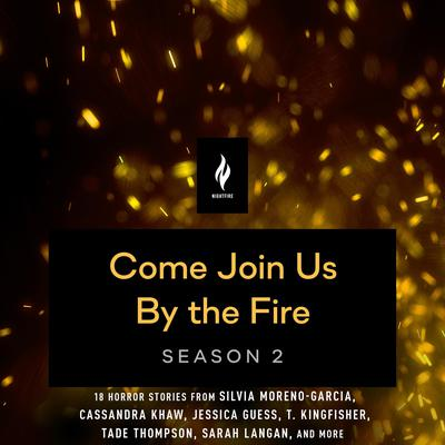 Come Join Us By The Fire, Season 2: 18 Short Horror Tales from Nightfire Audiobook, by
