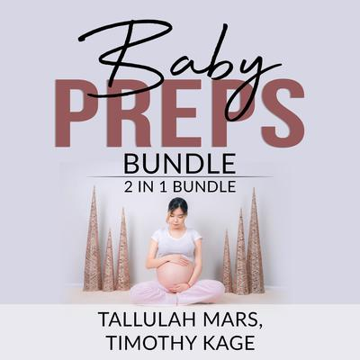 Baby Preps Bundle: 2 in 1 bundle, Becoming Babywise and The Expectant Father  Audiobook, by Timothy Kage