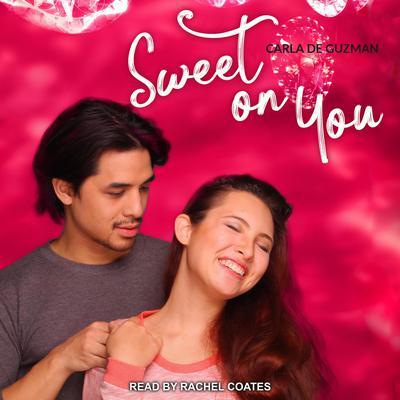 Sweet on You Audiobook, by Carla de Guzman