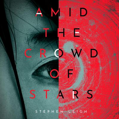 Amid the Crowd of Stars Audiobook, by Stephen Leigh