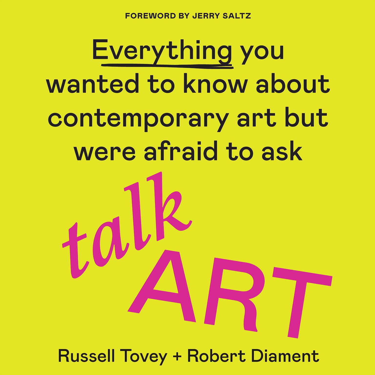 Talk Art: Everything you wanted to know about contemporary art but were afraid to ask Audiobook, by Robert Diament