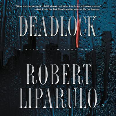 Deadlock: A John Hutchinson Novel Audiobook, by Robert Liparulo