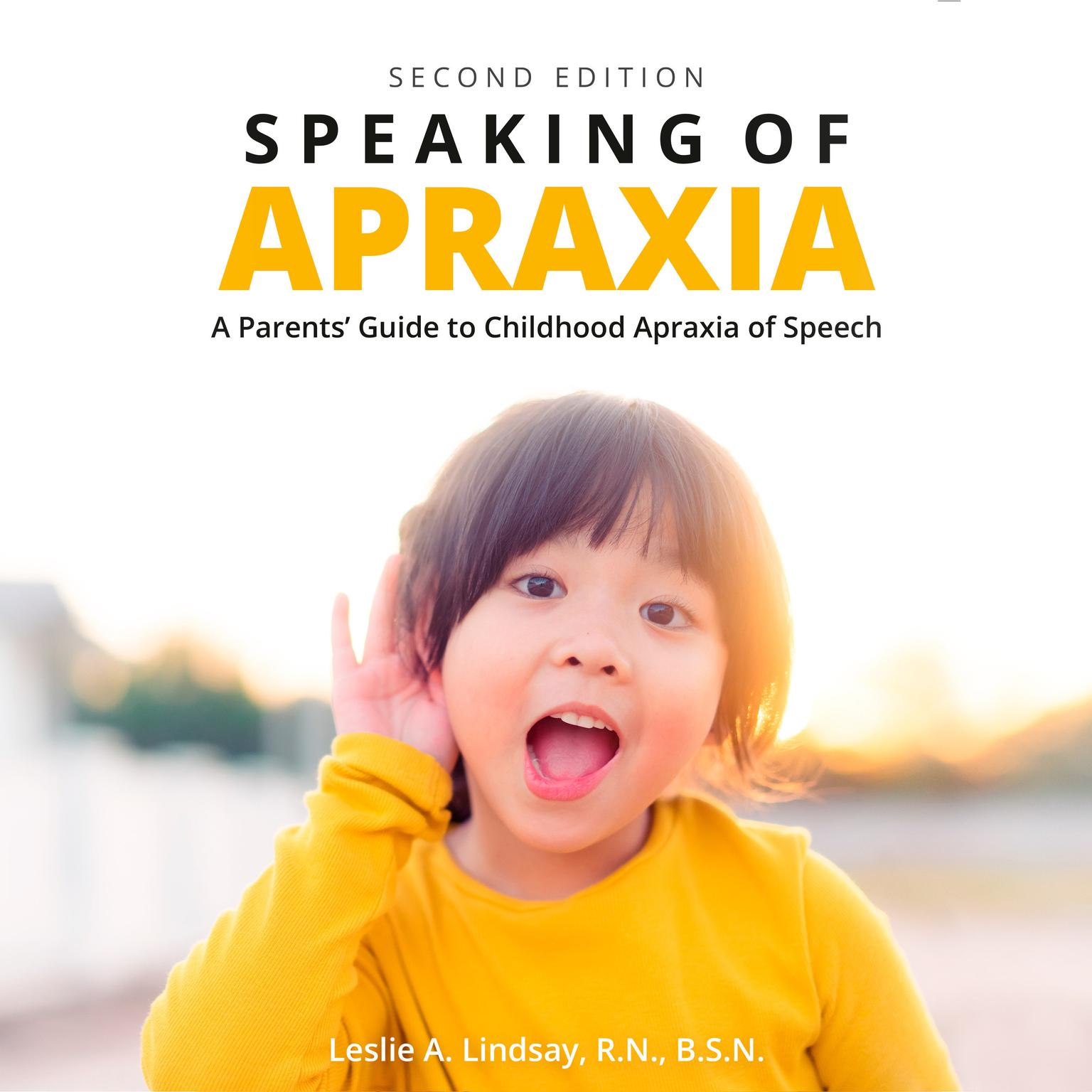 Speaking of Apraxia: A Parents Guide to Childhood Apraxia of Speech Audiobook, by Leslie Lindsay