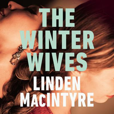 The Winter Wives Audiobook, by Linden Macintyre