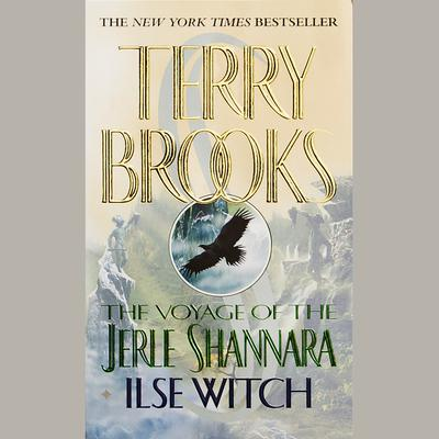 The Voyage of the Jerle Shannara: Ilse Witch Audiobook, by Terry Brooks