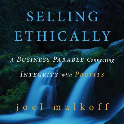 Selling Ethically Audiobook, by Joel Malkoff