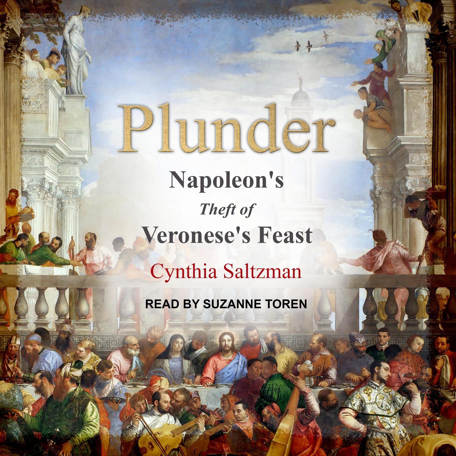 Plunder: Napoleons Theft of Veroneses Feast Audiobook, by Cynthia Saltzman