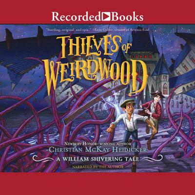 Thieves of Weirdwood Audiobook, by Christian McKay Heidicker