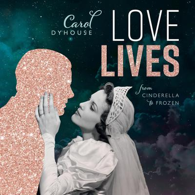 Love Lives: From Cinderella to Frozen Audiobook, by Carol Dyhouse