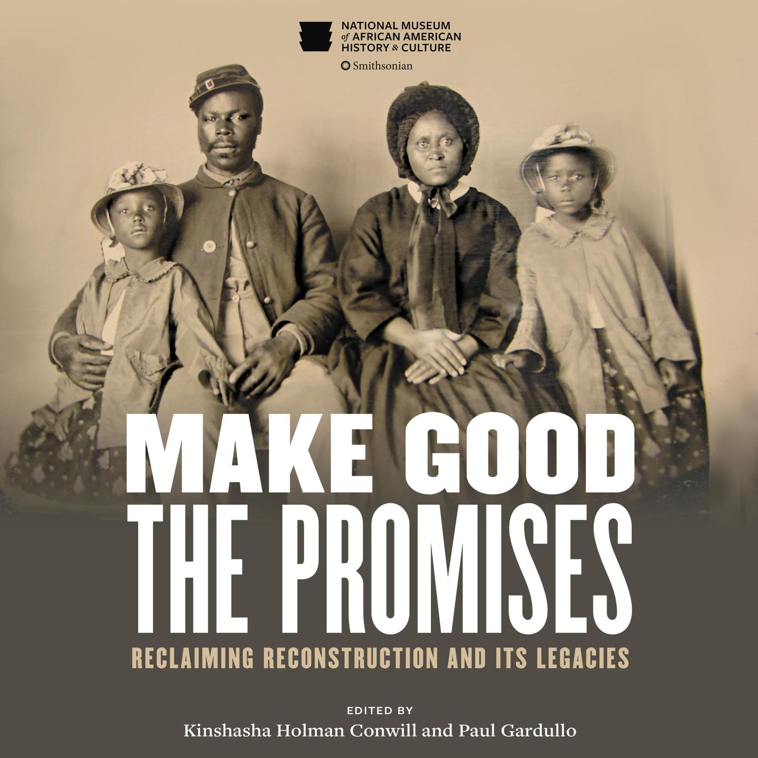Make Good the Promises: Reclaiming Reconstruction and Its Legacies Audiobook, by Kinshasha Holman Conwill