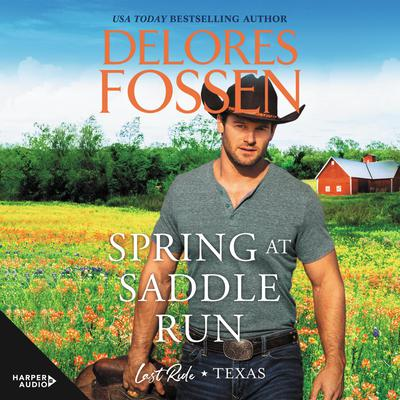 Spring at Saddle Run Audiobook, by Delores Fossen