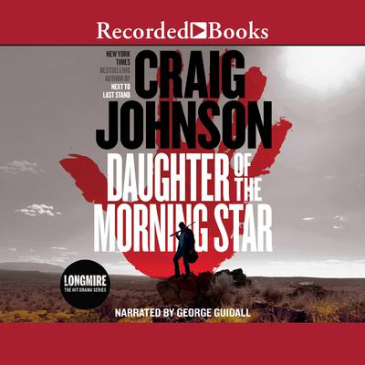 Daughter of the Morning Star: A Longmire Mystery Audiobook, by Craig Johnson