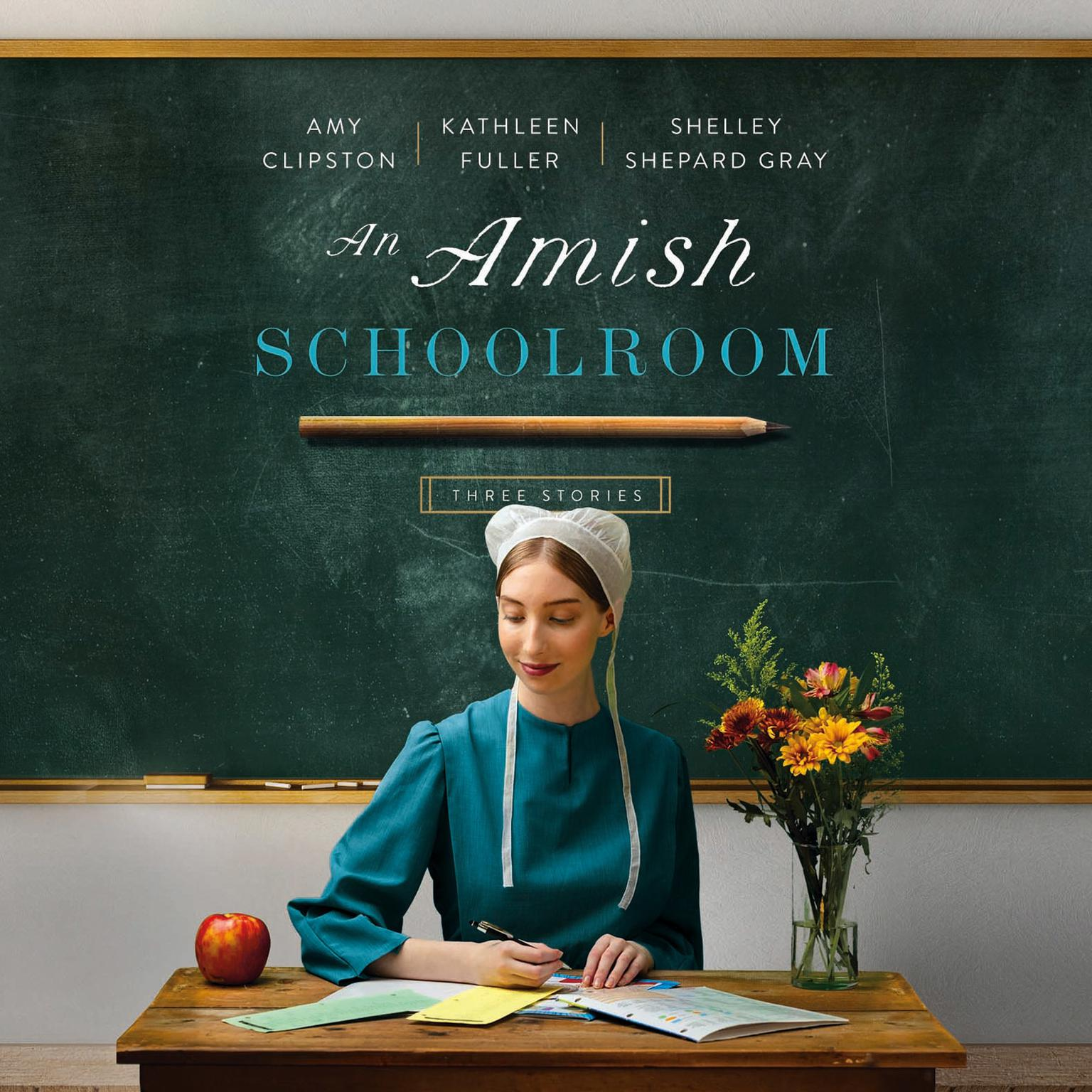 An Amish Schoolroom: Three Stories Audiobook, by Amy Clipston