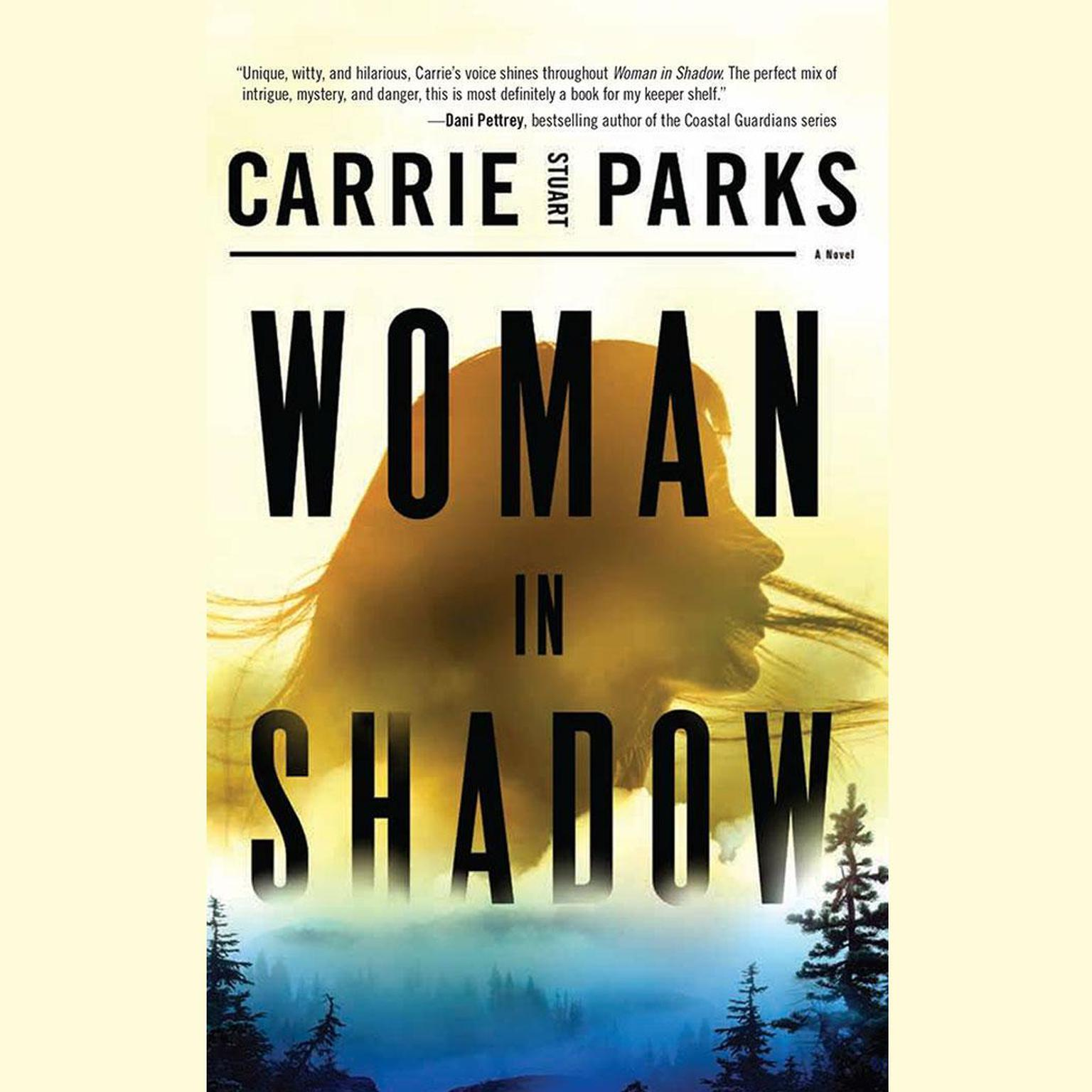 Woman in Shadow Audiobook, by Carrie Stuart Parks
