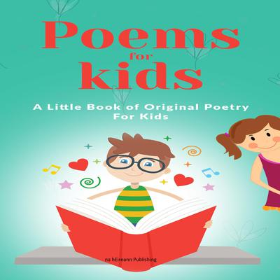 Poems for kids Audiobook, by na hEireann Publishing