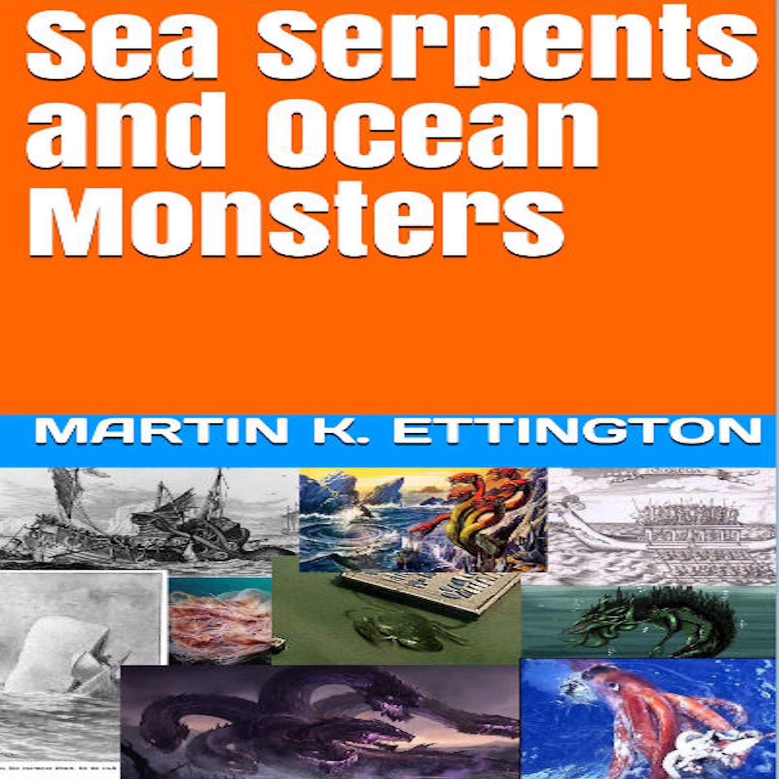 Sea Serpents and Ocean Monsters Audiobook, by Martin K. Ettington
