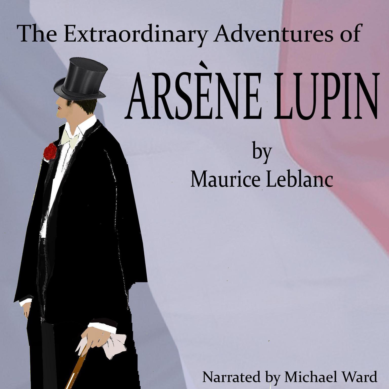 The Extraordinary Adventures of Arsene Lupin Audiobook, by Maurice Leblanc