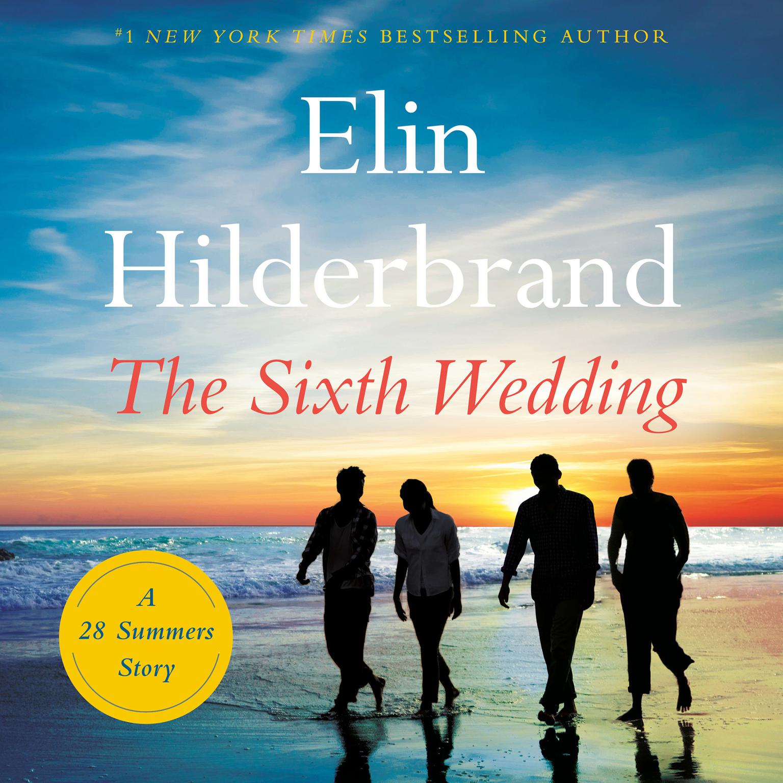 The Sixth Wedding: A 28 Summers Story Audiobook, by Elin Hilderbrand