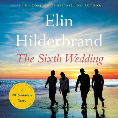 The Sixth Wedding: A 28 Summers Story Audiobook, by