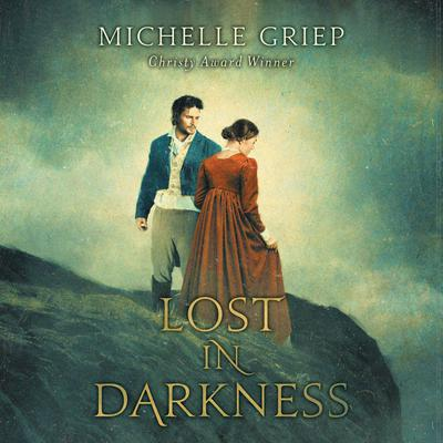 Lost in Darkness Audiobook, by Michelle Griep
