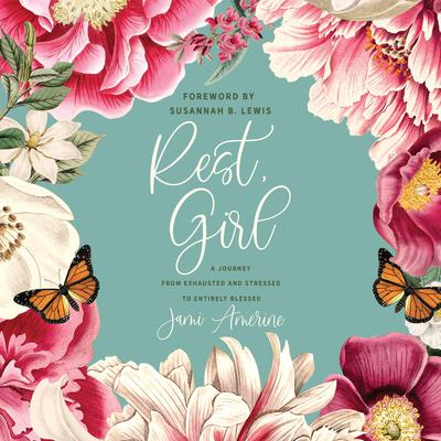 Rest, Girl: A Journey from Exhausted and Stressed to Entirely Blessed Audiobook, by Jami Amerine