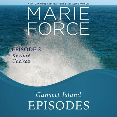 Gansett Island Episode 2: Kevin & Chelsea Audiobook, by