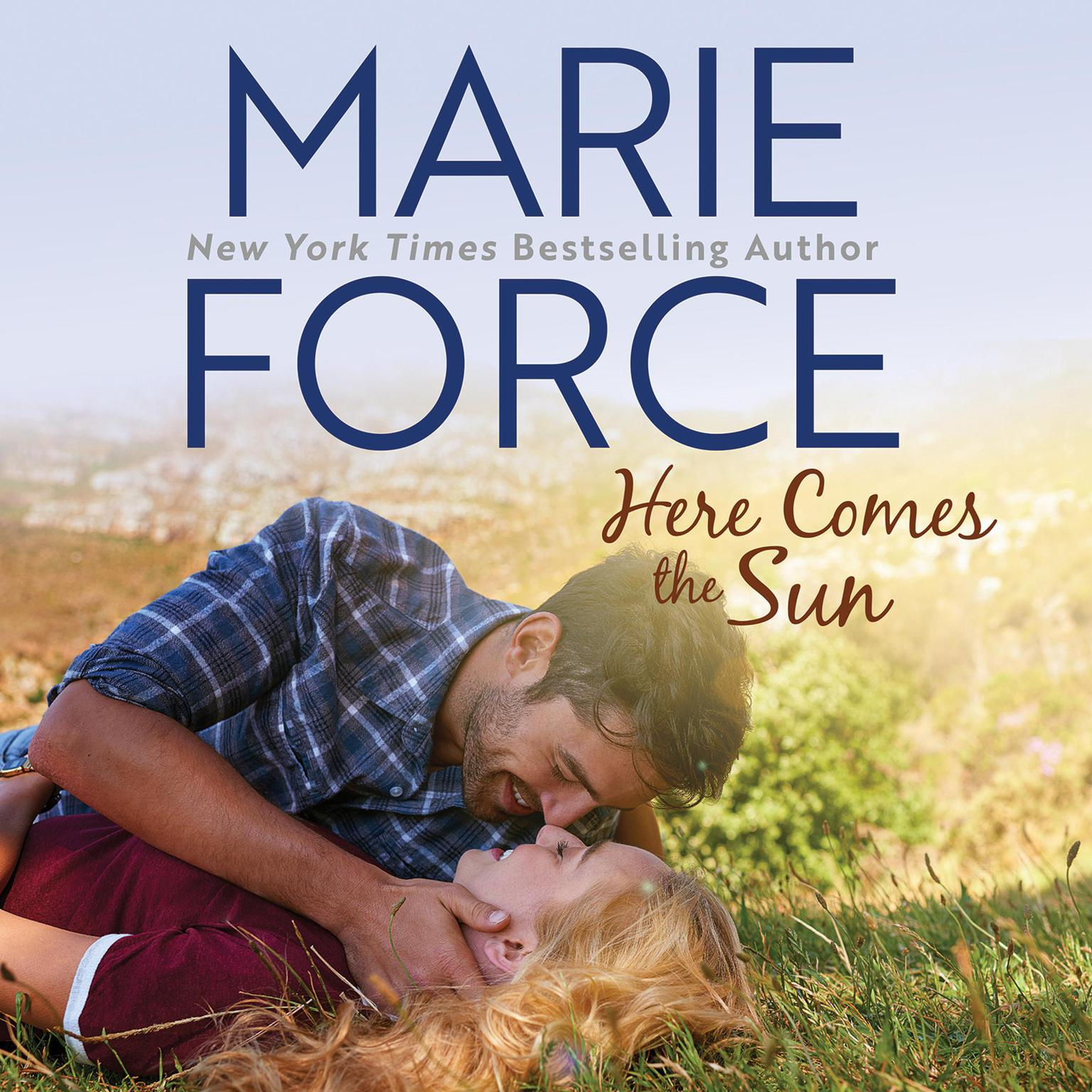 Here Comes the Sun Audiobook, by Marie Force