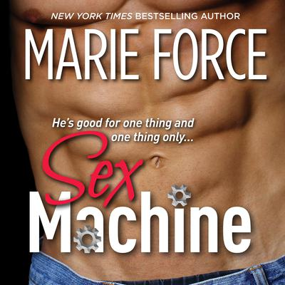 Sex Machine Audiobook, by Marie Force