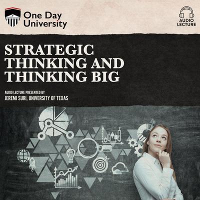 Strategic Thinking and Thinking Big Audiobook, by Jeremi Suri
