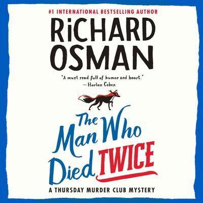 The Man Who Died Twice: A Thursday Murder Club Mystery Audiobook, by Richard Osman