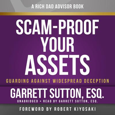 Scam-Proof Your Assets: Guarding Against Widespread Deception Audiobook, by Garrett Sutton