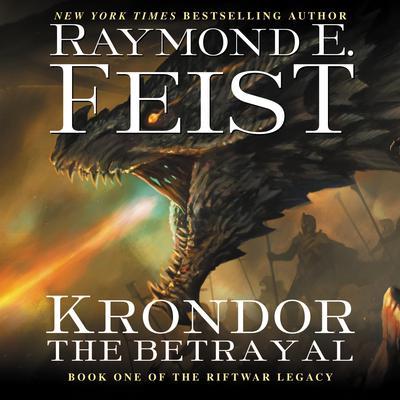 Krondor the Betrayal: Book One of the Riftwar Legacy Audiobook, by Raymond E. Feist