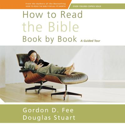 How to Read the Bible Book by Book: A Guided Tour Audiobook, by Gordon D. Fee