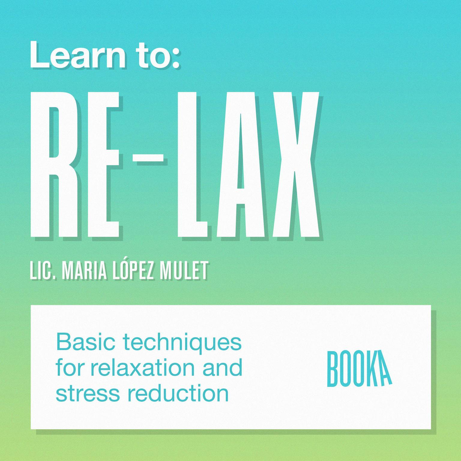 Aprende a relajarte (Learn to Relax) Audiobook, by Maria Lopez Mulet