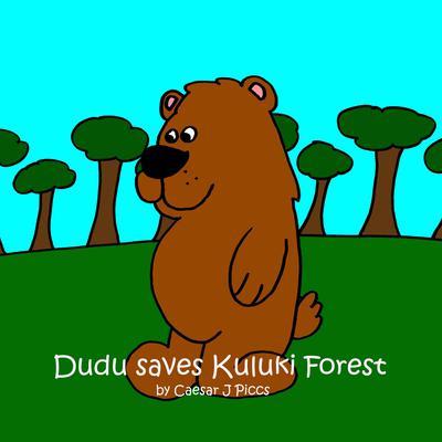 Dudu saves Kuluki Forest Audiobook, by Caesar J Piccs