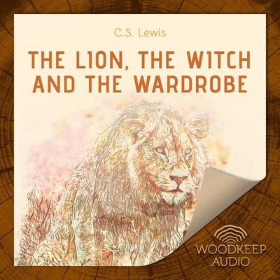 The Lion the Witch and the Wardrobe Audiobook, by