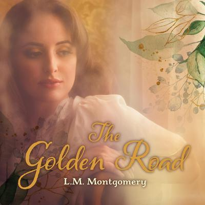The Golden Road Audiobook, by