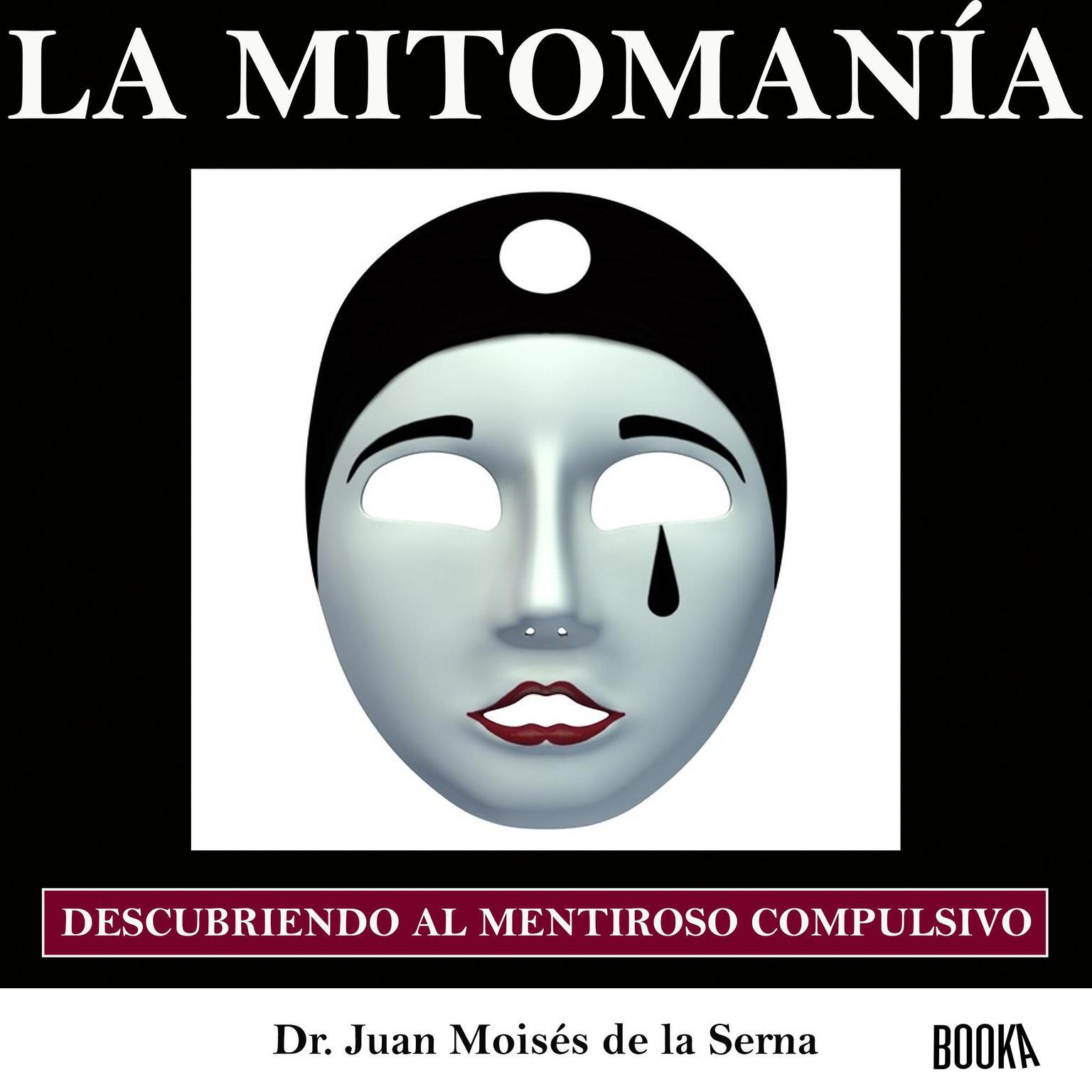 La Mitomania: Descubriendo al Mentiroso Compulsivo Audiobook, by Juan Moisés De La Serna