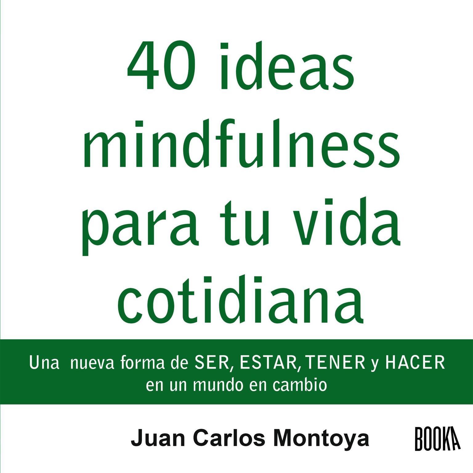 40 ideas mindfulness para tu vida cotidiana Audiobook, by Juan Carlos Montoya