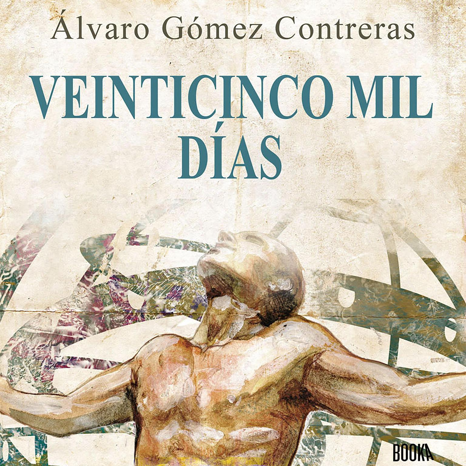 Veinticinco mil días: Relatos Cortos Sobre Desarrollo Personal Audiobook, by Alvaro Gomez