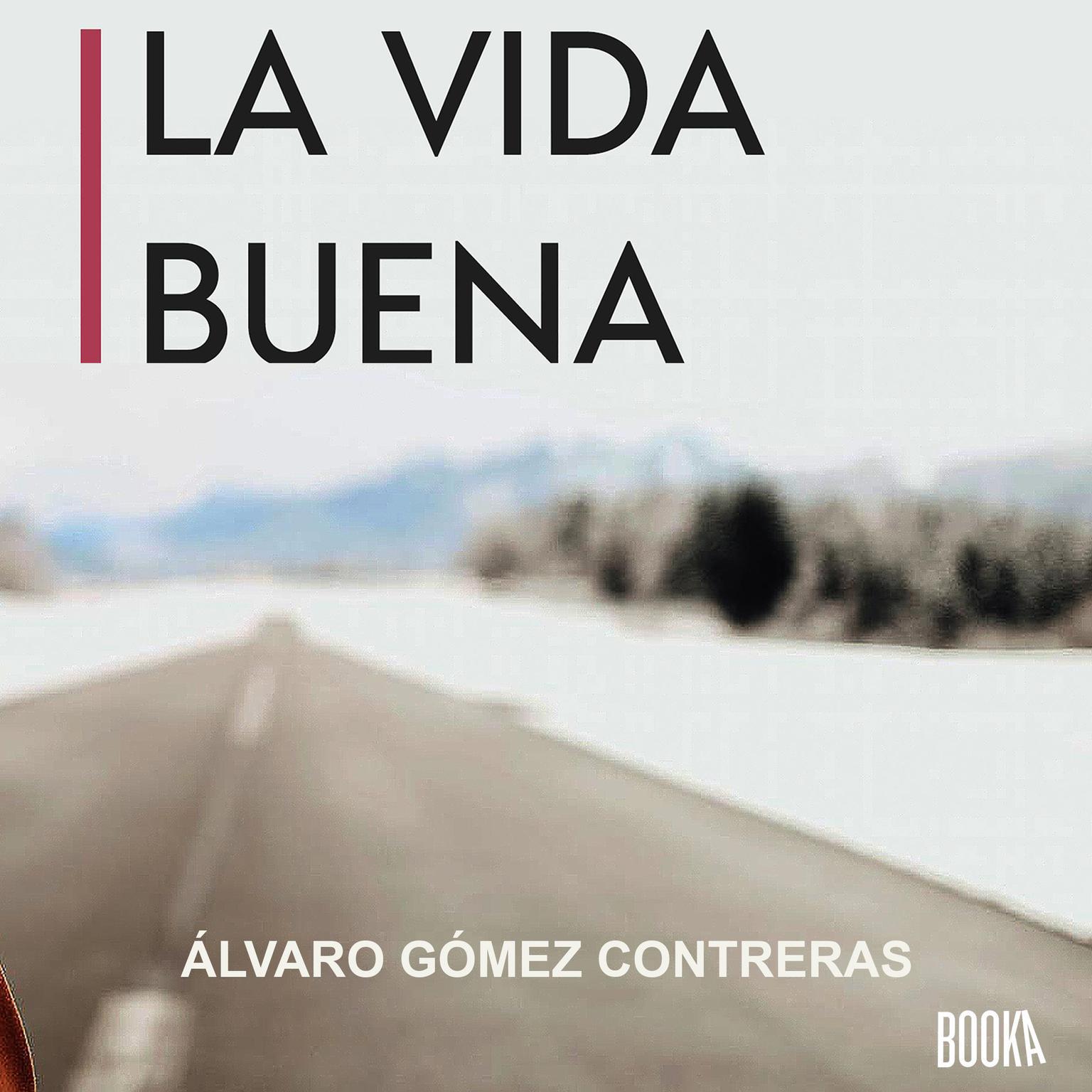 La Vida Buena Audiobook, by Alvaro Gomez