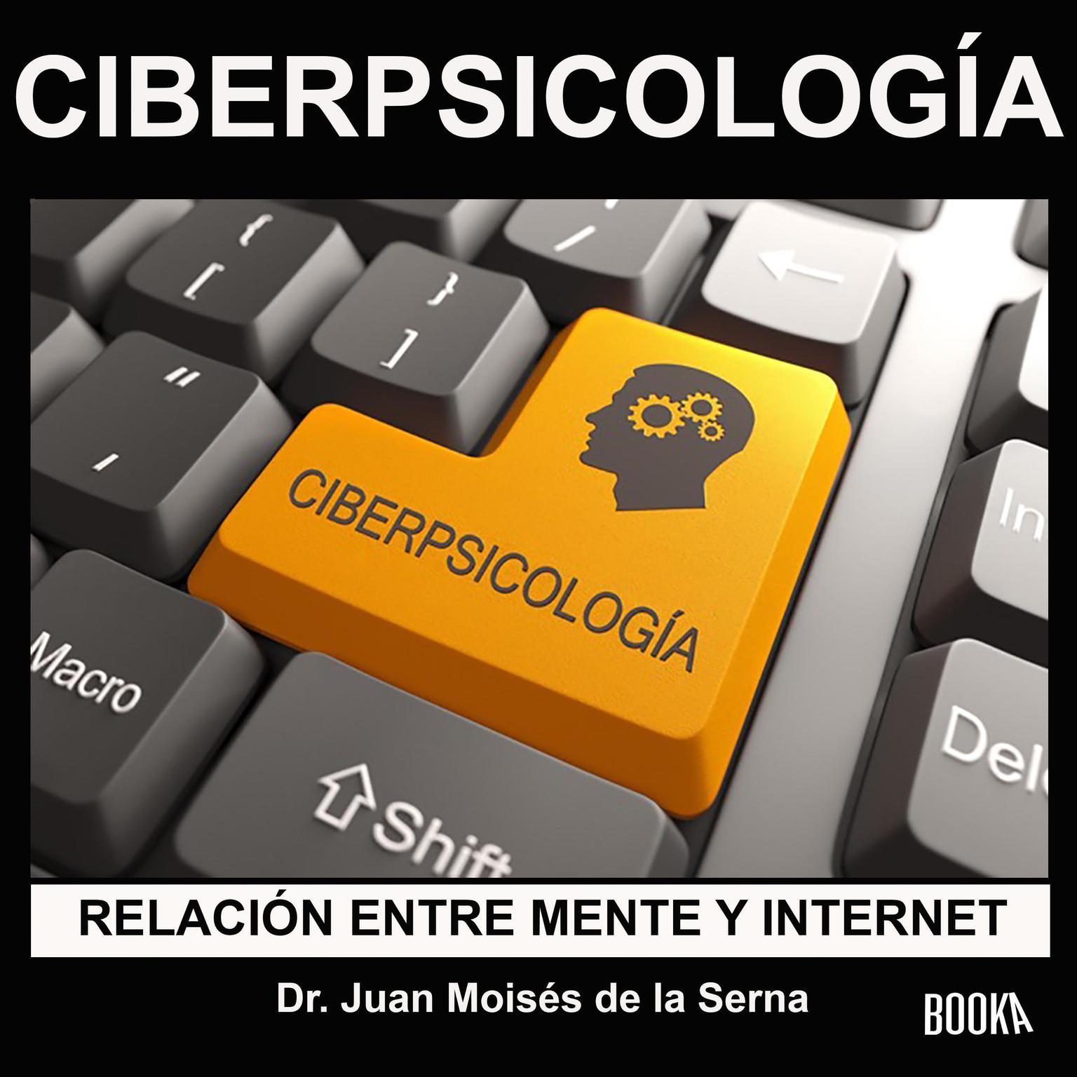 CiberPsicología: Relación entre Mente e Internet Audiobook, by Juan Moisés De La Serna