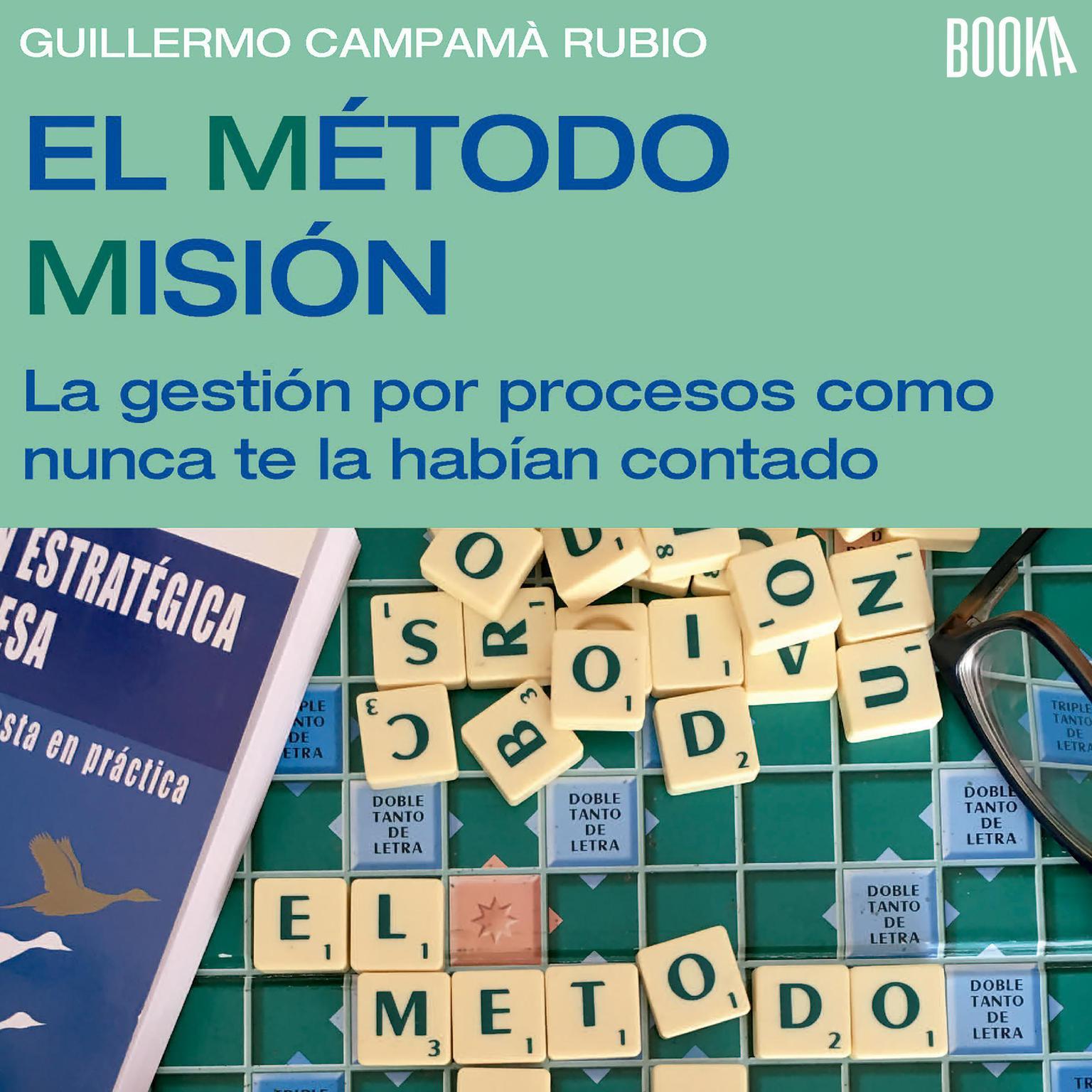 El metodo mision: La gestion de procesos como nunca te la habian contado Audiobook, by Guillermo Campama Rubio